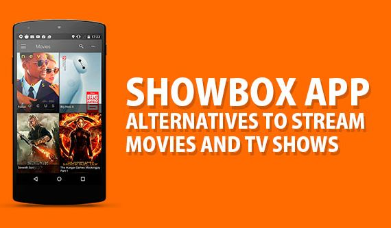 Apps Like Showbox Apk to Watch Latest Movies and TV Shows Aug 2019