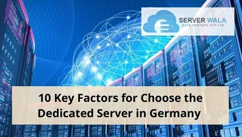 Key-Factors-for-Choose-the-Dedicated-Server-in-Germany