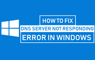 how-to-fix-dns-server-not-responding-error-in-windows
