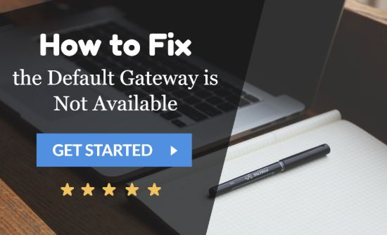 Default-Gateway-Is-Not-Available-Error